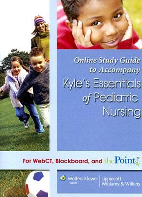 Online Study Guide to Accompany Kyle's Essentials of Pediatric Nursing 9780781761086
