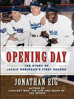 Opening Day: The Story of Jackie Robinson's First Season 9780786296743