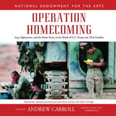 Operation Homecoming: Iraq, Afghanistan, and the Home Front, in the Words of U.S. Troops and Their Families 9780786165421