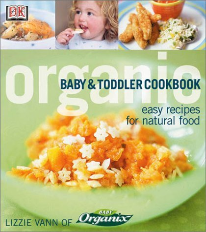 Organic Baby & Toddler Cookbook 9780789471901