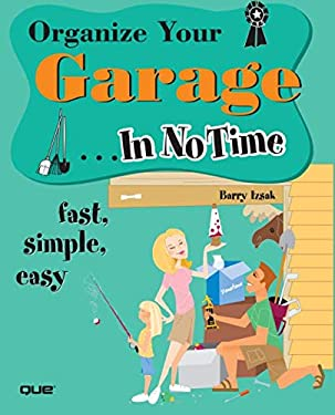 Organize Your Garage in No Time 9780789732194