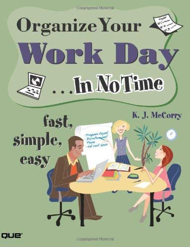Organize Your Work Day... in No Time 9780789733337