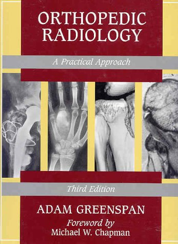Orthopedic Radiology: A Practical Approach 9780781715898