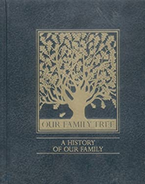Our Family Tree: A History of Our Family 9780785819332