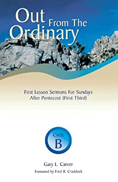 Out from the Ordinary: First Lesson Sermons for Sundays After Pentecost (First Third), 9780788013829