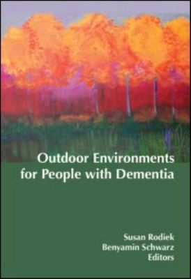 Outdoor Environments for People with Dementia 9780789038050