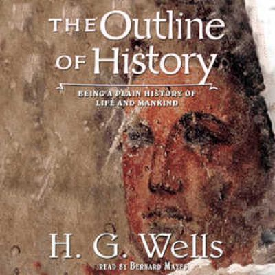 Outline of History: The Whole Story of Man 9780786187072