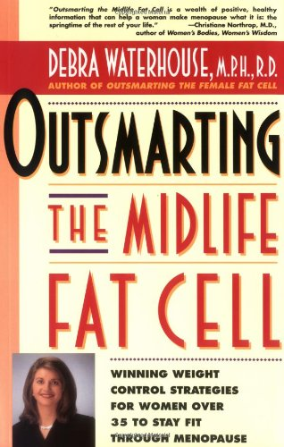 Outsmarting the Midlife Fat Cell: Winning Weight Control Strategies for Women 9780786884124
