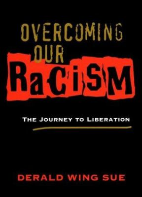 Overcoming Our Racism: The Journey to Liberation 9780787967444