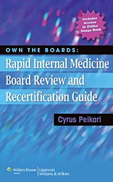 Own the Boards: Rapid Internal Medicine Board Review and Recertification Guide 9780781772150