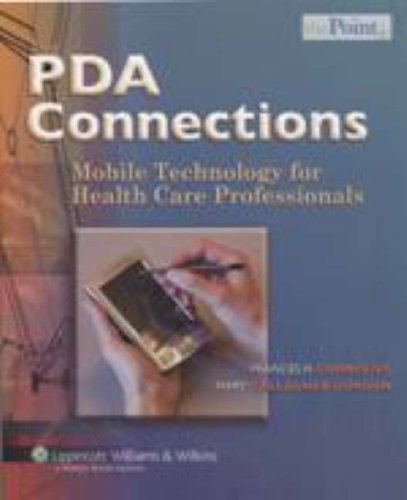 PDA Connections: Mobile Technology for Health Care Professionals 9780781759991