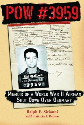 POW #3959: Memoir of a World War II Airman Shot Down Over Germany 9780786422975