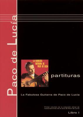 Paco de Lucia Partituras, Libro 1: La Fabulosa Guitarra de Paco de Lucia 9780786667215