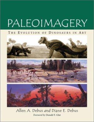 Paleoimagery: The Evolution of Dinosaurs in Art 9780786412228