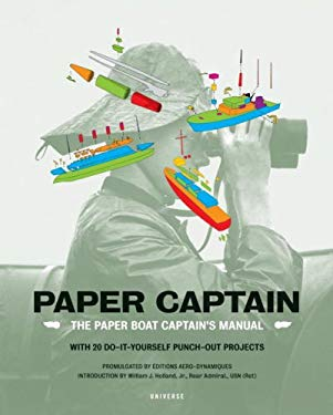 Paper Captain: The Paper Boat Captain's Manual [With Punch Outs] 9780789318091