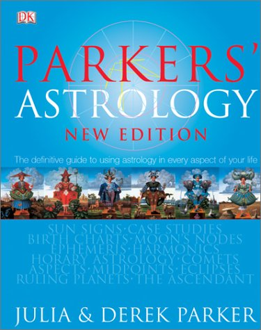 Parkers' Astrology: The Essential Guide to Using Astrology in Your Daily Life 9780789496829