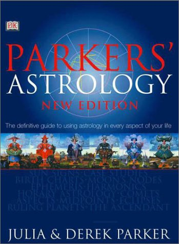 Parkers' Astrology: The Essential Guide to Using Astrology in Your Daily Life 9780789480149