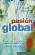 Pasion Global: Registro de la Contribucion de George Verwer A las Nisiones del Mundo 9780789913630