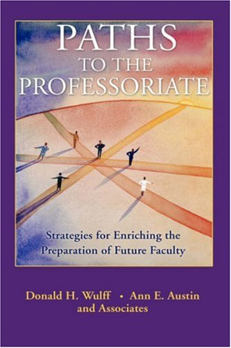 Paths to the Professoriate: Strategies for Enriching the Preparation of Future Faculty 9780787966348