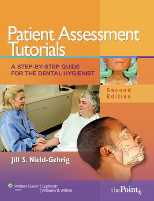 Patient Assessment Tutorials: A Step-By-Step Guide for the Dental Hygienist 9780781799805