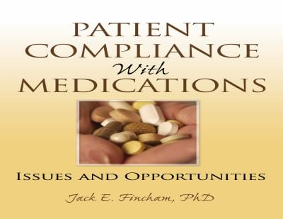 Patient Compliance with Medications: Issues and Opportunities 9780789026095