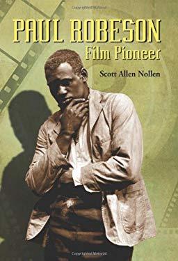 Paul Robeson: Film Pioneer 9780786435203