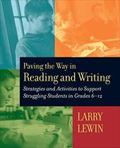 Paving the Way in Reading and Writing: Strategies and Activities to Support Struggling Students in Grades 6-12 3119836