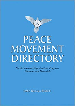 Peace Movement Directory: North American Organizations, Programs, Museums, and Memorials 9780786410064
