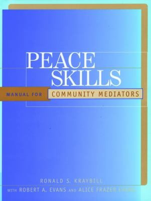 Peace Skills: Manual for Community Mediators 9780787947996