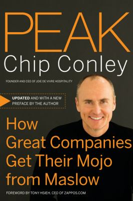 Peak: How Great Companies Get Their Mojo from Maslow 9780787988616