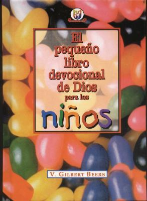 Pequeno Libro Devocional de Dios Para Ninos = God's Little Devotional Book for Kids 9780789907189