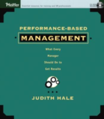 Performance-Based Management: What Every Manager Should Do to Get Results 9780787960360