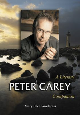 Peter Carey: A Literary Companion 9780786441525