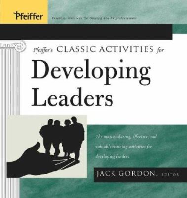 Pfeiffer's Classic Activities for Developing Leaders 9780787968526