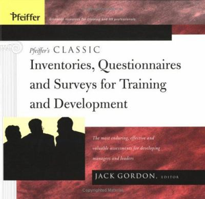 Pfeiffer's Classic Inventories, Questionnaires, and Surveys for Training and Development: The Most Enduring, Effective, and Valuable Assessments for D 9780787974695