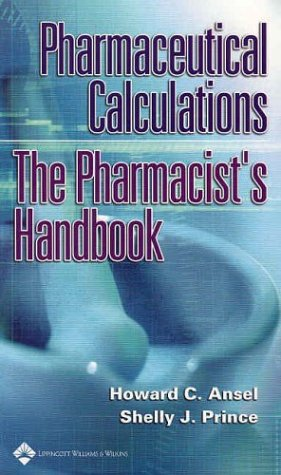 Pharmaceutical Calculations: The Pharmacist's Handbook 9780781739221