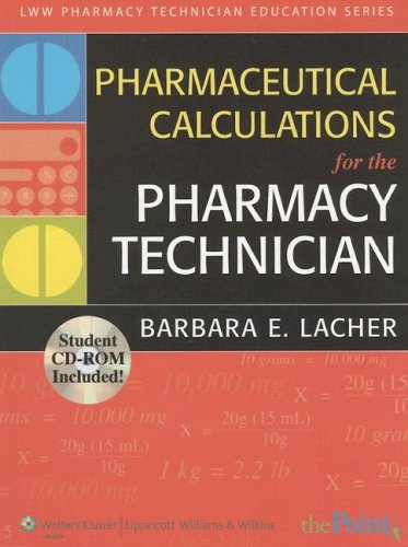 Pharmaceutical Calculations for the Pharmacy Technician [With CDROM] 9780781763103