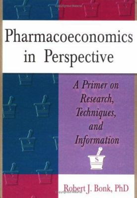 Pharmacoeconomics in Perspective 9780789005618