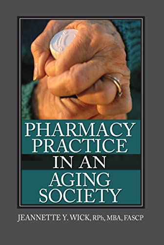 Pharmacy Practice in an Aging Society 9780789026514