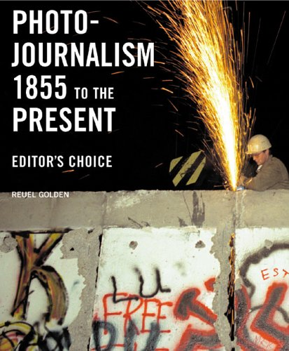 Photojournalism 1855 to the Present: Editor's Choice 9780789208958