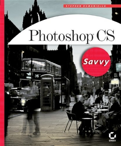 Photoshop CS Savvy [With CDROM] 9780782142808