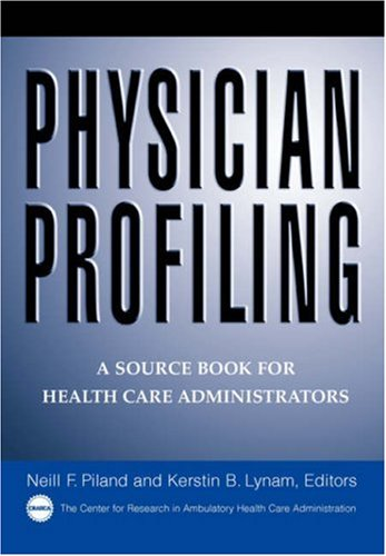 Physician Profiling: A Source Book for Health Care Administrators 9780787946012