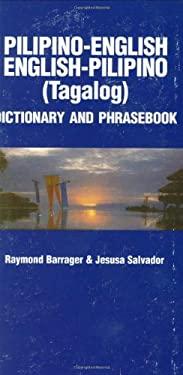 Pilipino-English, English-Pilino Phrasebook and Dictionary 9780781804516