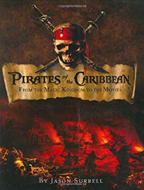 Pirates of the Caribbean: From the Magic Kingdom to the Movies 9780786856305