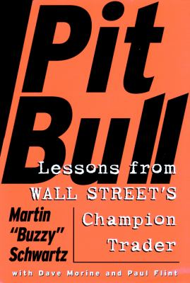 Pit Bull: Lessons from Wall Street's Champion Trader 9780786174683
