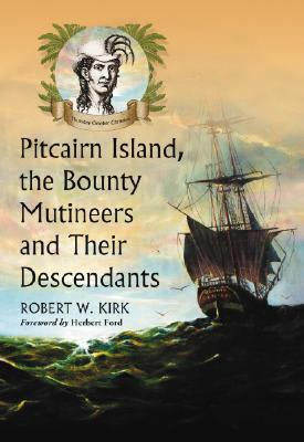 Pitcairn Island, the Bounty Mutineers and Their Descendants: A History 9780786434718