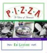 Pizza: A Slice of Heaven: The Ultimate Pizza Guide and Companion 9780789312051