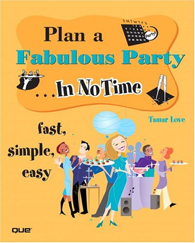 Plan a Fabulous Party in No Time 9780789732217