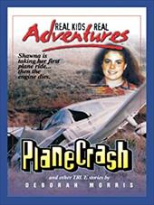 Plane Crash and Other True Stories