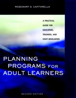 Planning Programs for Adult Learners: A Practical Guide for Educators, Trainers, and Staff Developers 9780787952259